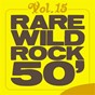 Compilation Rare wild rock 50', vol. 15 avec Steve Mitchell / Cosmo / Billy Barton / Steve Alaimo / Junior Wells...