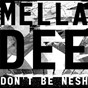 Album Don't Be Nesh - EP de Mella Dee