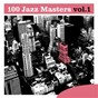 Compilation 100 jazz masters, vol.1 avec Lawrence Marable / Chet Baker / Norman Faye / Conte Candoli / Franck Rosolino...