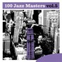 Compilation 100 jazz masters, vol.5 avec Jimmy Harrison / Dave Brubeck / Paul Desmond / Eugene Wright / Joe Morello...