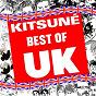 Compilation Kitsuné: Best of UK avec Two Door Cinema Club / Citizens! / Thomas Burke / Lawrence Diamond / Michael Evans...