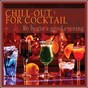 Compilation Chill-out for cocktail (to begin a good evening) avec Eva Urn / Kelly Villa / Tony Paccino / Billy Lee
