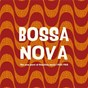 Compilation Bossa nova - the new wave of brazilian music 1958-1962 avec Nelson Cavaquinho / Lúcio Alves / Dorival Caymmi / Quincy Jones / João Gilberto...
