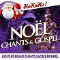 Compilation Noël chants et gospel - les plus beaux chants sacrés de noël avec Gary Ditch / Ensemble Vocal L Alliance / Les Petits Chanteurs de Chaillot / Marc Grauwels / Daniel Gruselle...