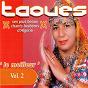 Album Le meilleur de taoues: ses plus beaux chants berbères d'algérie, vol. 2 de Taoues
