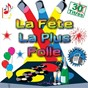 Compilation La fête la plus folle (30 titres pour faire la fête) avec Le Bébête Show, Jean Roucas / The Big Crowd / Début de Soirée / Moving On 80's / Party Fun...