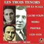Album Les trois ténors de la scala (1920-1930) de Merli Francesco / Giacomo Lauri-Volpi / Aureliano Pertile