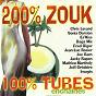 Compilation 200% zouk 100% tubes, vol. 1 avec Jacky Rapon / Chris Lovard / Es'Kiss / Fred Bigor / Joe Gam...
