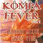 Compilation Kompa fever, vol. 1 (djakout mizik - sweet vibe) avec Sweet Vibe / Rolls Laine / Auguste Duvergne / Anthénor Herve / Réginald Bastien...