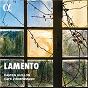 Album Lamento de Heinrich Ignaz Franz von Biber / Damien Guillon / Café Zimmermann / Johann Heinrich Schmelzer / Johann Christoph Bach