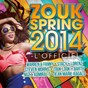 Compilation Zouk spring 2014 (l'officiel) avec Barth / Warren / Stacy / DJ Ken / Lorenz...