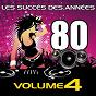 Album Les succès des années 80, vol. 4 de Pop 80 Orchestra