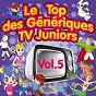 Album Le top des génériques TV juniors, vol. 5 (hélène et ses amis) de Junior Family
