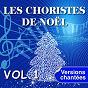 Album Les choristes de noël interprètent les plus belles chansons de noël, vol. 1 (versions chantées) de Les Choristes de Noël