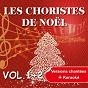 Album Les choristes de noël interprètent les plus belles chansons de noël, vol. 1 & vol. 2 (versions chantées et versions karaoké) de Les Choristes de Noël
