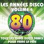 Album Les années disco, vol. 4 (tous les tubes disco dance pour faire la fête) de The Disco Music Makers