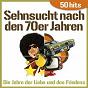 Album Sehnsucht nach den 70er jahren - die jahre der liebe und des friedens (50 hits) de The Top Club Band