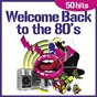 Album Welcome back to the 80's (50 hits) de The Top Club Band