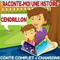 Album Raconte-moi une histoire : cendrillon (conte complet & chansons) de La Compagnie des Petits Lecteurs