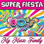 Album Super fiesta 80 de My Music Family