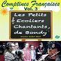 Album Comptines françaises - vol. 3 de Les Petits Écoliers Chantants de Bondy