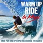 Compilation Warm up ride in maui (indie pop and uptempo rock buried treasures) avec Eric Johnson / Channel Two / JMZ / Ved / Emrik...