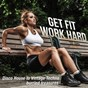 Compilation Get fit work hard (disco house to vintage techno burried treasures) avec Electrocaine / Hardkandy / Max Cherry / Eddy / Dus...