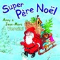 Album Super père noël de Jean-Marc Versini / Anny Versini