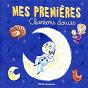 Album Mes premières chansons douces de Francine Chantereau