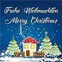 Compilation Frohe weihnachten - merry christmas avec Kinderchor des Dill Sangerbundes / James Pierpont / Die Flippers / Felix Bernard / The Mick Lloyd Connection...