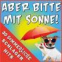 Compilation Aber bitte mit sonne! - 30 sommerliche schlager hits avec Fernando Express / Uwe Busse, Karlheinz Rupprich / Die Flippers / Rudi Edelmann / Michael Morgan...