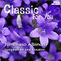 Album Classic for you: albinoni - symphonien und sonaten de Orchestra Filarmonica Italiana, Alessandro Arigoni / Alessandro Arigoni / Tomaso Albinoni