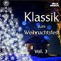 Compilation Klassik zum weihnachtsfest, vol. 3 avec Boris Björn Bagger / Johann Wilhelm Hertel / Luigi Boccherini / W.A. Mozart / Jean-Sébastien Bach...