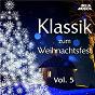 Compilation Klassik zum Weihnachtsfest, Vol. 5 avec Hans Leo Hassler / Gaetano Donizetti / Georg Friedrich Haendel / W.A. Mozart / Johannes Brahms...