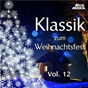 Compilation Klassik zum Weihnachtsfest, Vol. 12 avec Anton Reicha / Michael Praetorius / Wilhelm Friedmann Bach / Tomaso Albinoni / Johannes Brahms...