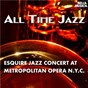 Compilation All Time Jazz: Esquire Jazz Concert at Metropolitan Opera House New York City avec Red Norvo / Feather / Louis Armstrong, Jack Teagarden, Barney Bigard, Art Tatum, Coleman Hawkins, Al Casey, Oscar Pettiford, Sidney Catlett / Jack Teagarden / Barney Bigard...