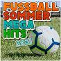 Compilation Fussball Sommer Megahits 2021 avec Márió / Tim Toupet / Julian Sommer / Stefan Sturmer, Bierkapitan & Julian Sommer / Bierkapitan...