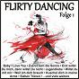 Compilation Flirty dancing, folge 1 avec Spector, Greenwich, Barry / Mona & Die Falschen 50er / Bartels / Stefan Peters / Moring, Stahlkopf...