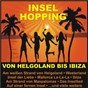 Compilation Insel hopping - von helgoland bis ibiza avec Triebel, Krause / O Melley / Niko / Haring, Brocker / Chris Wolff...