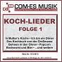 Compilation Koch-lieder, folge 1 avec Chandler, Backus / Dieter, Raschek / Gunther Pfitzmann / Hanslbauer, Oxler, Sauer / Wellkamm...