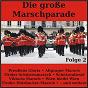 Compilation Die große marschparade, folge 2 avec Potuznik / Trad , Cajee / Original Kaiserlicher Musik Korps / Achleitner, Trad , Seelos / Orchester Ambros Seelos...