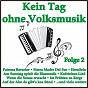 Compilation Kein tag ohne volksmusik, folge 2 avec Orloff, Bilk / Behrle / Edith Prock / Heino / Leissle, Lösch...