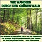 Compilation Wir wandern durch den grünen wald, folge 1 avec Pfalzer Landmusikanten / Muller, Zollner, Ohrle, Laß / Rheydter Kinder & Jugendchor / Dieter / Andrea & Gunter...