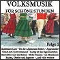 Compilation Volksmusik für schöne stunden, folge 1 avec Helmut Gruber / Ganzer / Maria Und Margot Hellwig / Maria Hellwig / Margot Hellwig...
