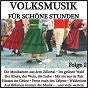 Compilation Volksmusik für schöne stunden, folge 2 avec Bruhn, Jung / Aschenwald / Die Mayrhofner / Smink, Eleonora / Heimatvagabunden...