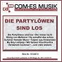 Compilation Die partylöwen sind los avec Arnie, Neumann, Bader / Heart, Melzer / Steven Heart / Koca / Ennesto Monté...