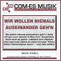 Compilation Wir wollen niemals auseinander geh'N avec Michael Larsen / Jary, Balz, de Voss / Heidi Bruhl / Silver, Pösinger / Bert Silver...
