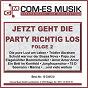 Compilation Jetzt geht die party richtig los, folge 2 avec Laudis, Hellmer / Geratsch, Steinfurt, Bruhn / Geier Sturzflug / Weil, Mann, Buschor / Die Madels...