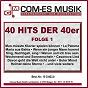 Compilation 40 hits der 40er, folge 1 avec Steinbrecher / Schultze, Leip / Lale Andersen / Schröder, Beckmann / Johannes Heesters...
