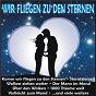 Compilation Wir fliegen zu den sternen avec Gus Backus / Lamster / Raffaella Santos / Korn / Peggy March...